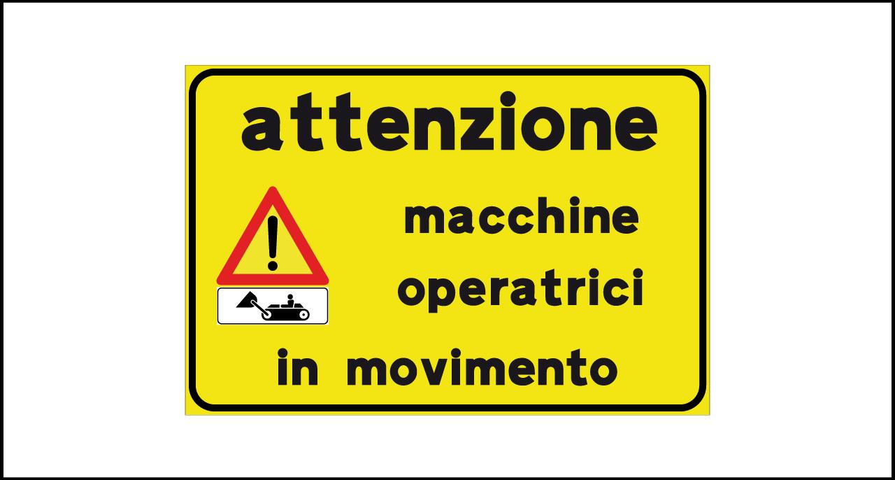 Fig. II 821 – Attenzione macchine operatrici in movimento